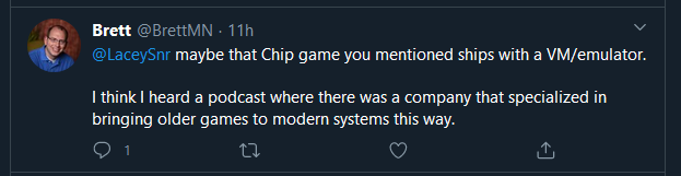 Tweet from @BrettMN: maybe that chip game you mentioned ships with a VM/emulator